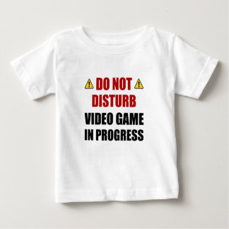 Do Not Disturb Video Game Baby T-Shirt