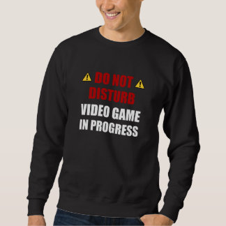 Do Not Disturb Video Game Sweatshirt