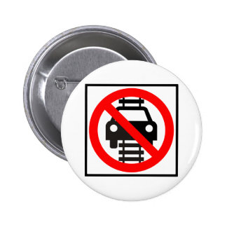 Do Not Drive on Tracks Highway Sign 2 Inch Round Button