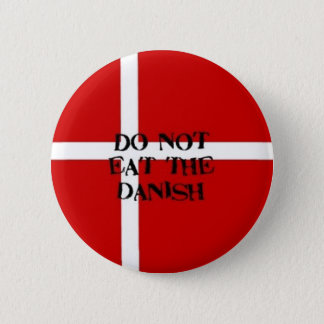 Do Not Eat Danish Button