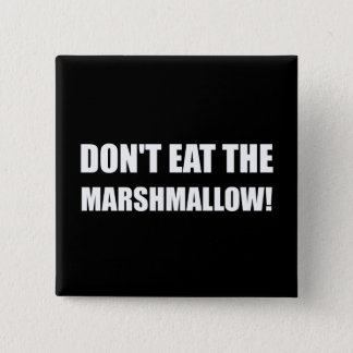 Do Not Eat Marshmallow Test 2 Inch Square Button