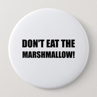 Do Not Eat Marshmallow Test 4 Inch Round Button