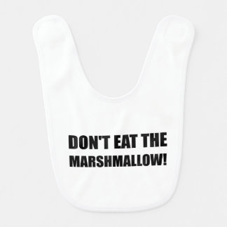 Do Not Eat Marshmallow Test Bib