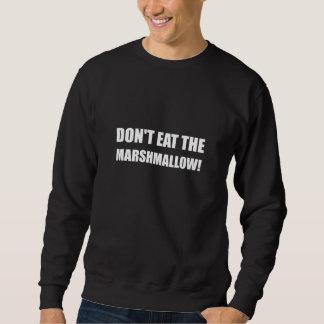 Do Not Eat Marshmallow Test Sweatshirt