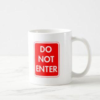Do Not Enter Coffee Mugs