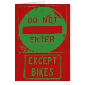 Do Not Enter Except Bikes Card