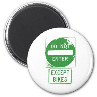 Do Not Enter Except Bikes Magnet