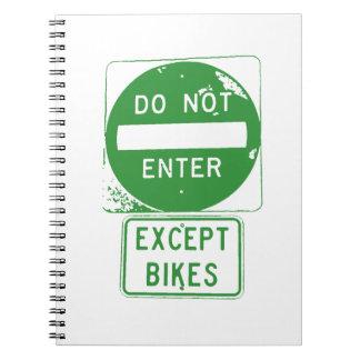 Do Not Enter Except Bikes Notebook