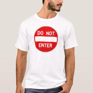 Do Not Enter Sign T-Shirt