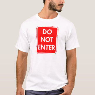 Do Not Enter T-Shirt