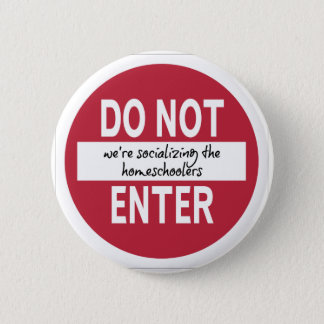 DO NOT ENTER (We're Socializing...) Buttons