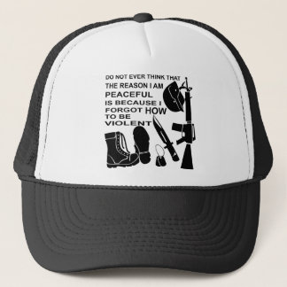 Do Not Ever Think The Reason I Am Peaceful Is Trucker Hat