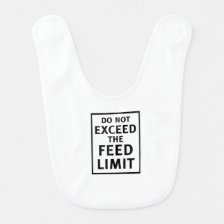 Do Not Exceed the Feed Limit Bib