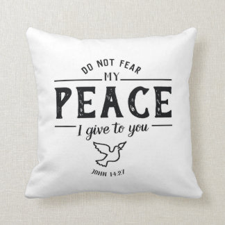 Do Not Fear My Peace I give to you/Perfect Love Throw Pillow