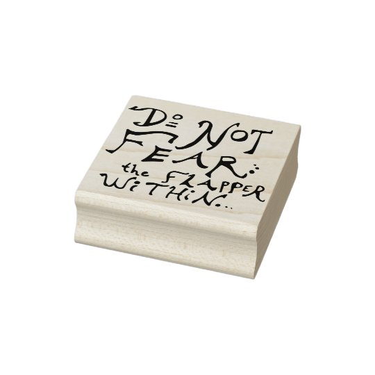 Do Not Fear the Flapper Within Rubber Stamp