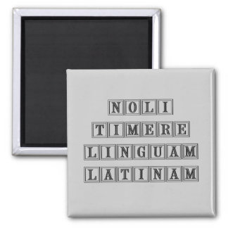 Do not fear the Latin Language (Latin) Magnet