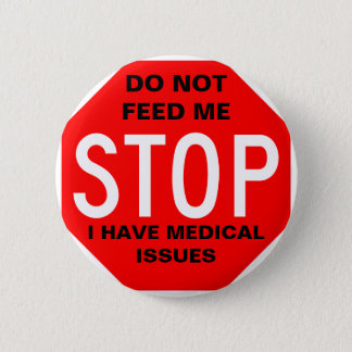 Do Not Feed Me Button