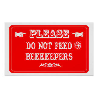 Do Not Feed The Beekeepers Poster