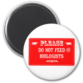 Do Not Feed The Biologists 2 Inch Round Magnet