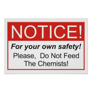 Do Not Feed The Chemists! Poster