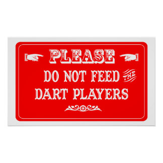 Do Not Feed The Dart Players Poster