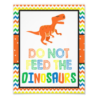 Do Not Feed The Dinosaurs Sign | 8x10 Print