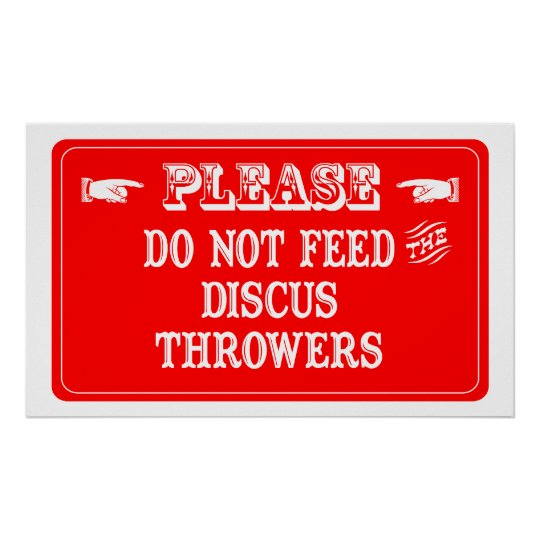 Do Not Feed The Discus Throwers Poster