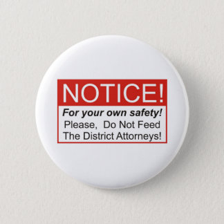 Do Not Feed The District Attorneys! 2 Inch Round Button