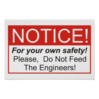 Do Not Feed The Engineers! Poster