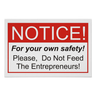 Do Not Feed The Entrepreneurs! Poster