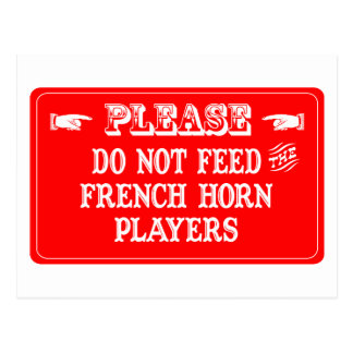 Do Not Feed The French Horn Players Postcard