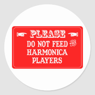 Do Not Feed The Harmonica Players Classic Round Sticker