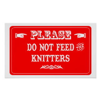 Do Not Feed The Knitters Poster