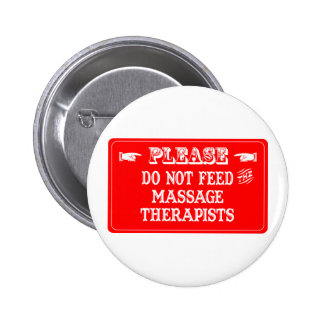Do Not Feed The Massage Therapists 2 Inch Round Button