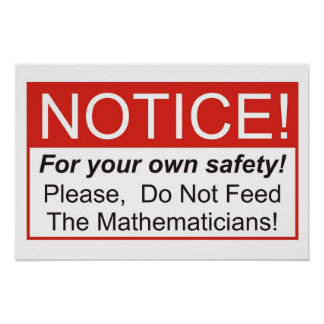 Do Not Feed The Mathematician! Poster