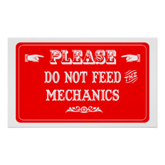 Do Not Feed The Mechanics Posters