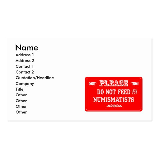 Do Not Feed The Numismatists Business Cards