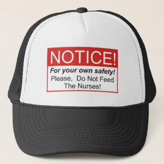 Do Not Feed The Nurses Trucker Hat