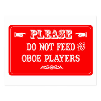 Do Not Feed The Oboe Players Postcard