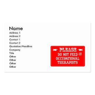 Do Not Feed The Occupational Therapists Business Card Template