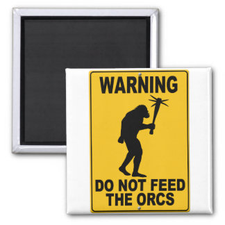 Do Not Feed the Orcs Magnet