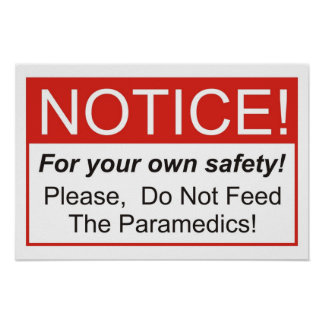 Do Not Feed The Paramedics! Poster