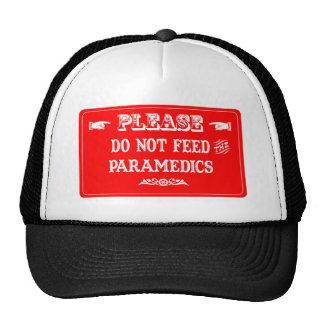 Do Not Feed The Paramedics Trucker Hat