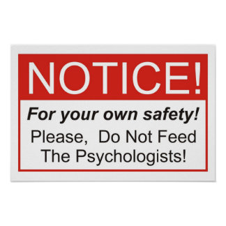 Do Not Feed The Psychologists! Poster