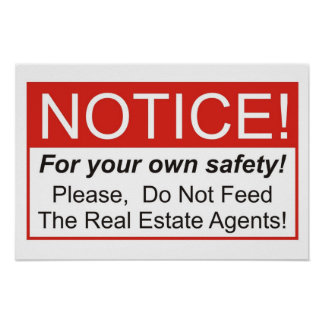 Do Not Feed The Real Estate Agents! Poster