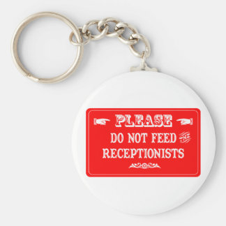 Do Not Feed The Receptionists Keychain