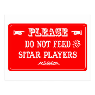 Do Not Feed The Sitar Players Postcard