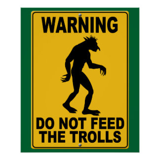 Do Not Feed the Trolls Poster