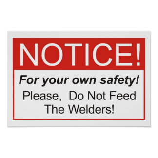 Do Not Feed The Welders! Poster