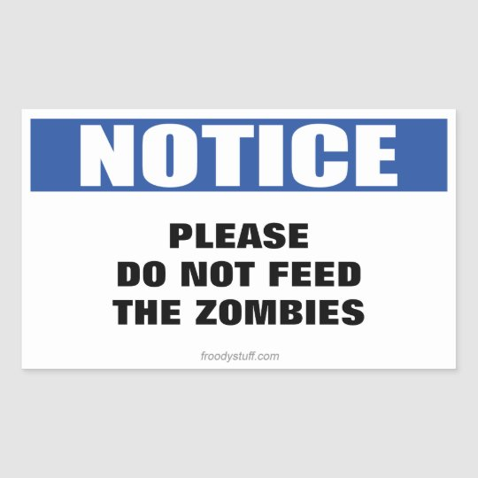 Do Not Feed the Zombies Notice Sign Sticker
